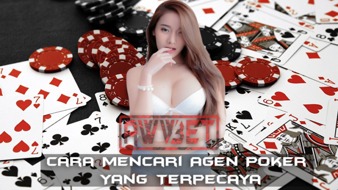Cara-Mencari-Agen-Poker-Yang-Terpecaya-1