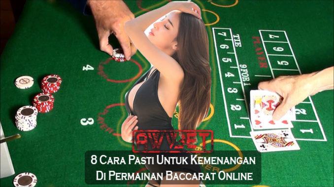 8 Cara Pasti Untuk Kemenangan Di Permainan Baccarat Online