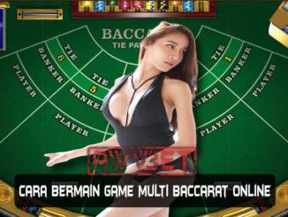Cara Bermain Game Multi Baccarat Online