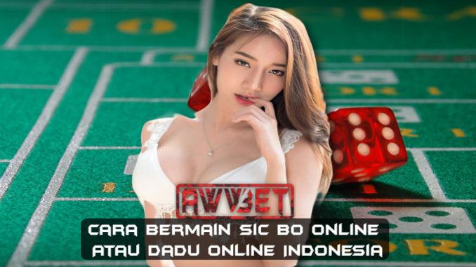 Cara Bermain Sic Bo Online Atau Dadu Online Indonesia