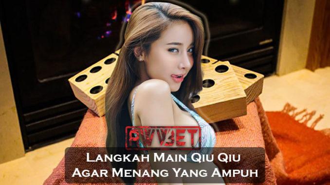Langkah Main Qiu Qiu Agar Menang Yang Ampuh