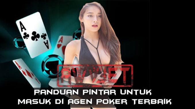 Panduan Pintar Untuk Masuk di Agen Poker Terbaik