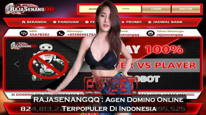 RAJASENANGQQ : Agen Domino Online Terpopuler Di Indonesia
