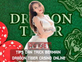 Tips Dan Trick Bermain Dragon Tiger Casino Online