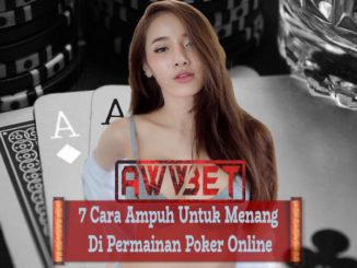 7 Cara Ampuh Untuk Menang Di Permainan Poker Online
