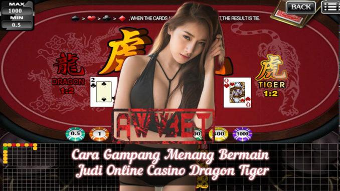 Cara Gampang Menang Bermain Judi Online Casino Dragon Tiger