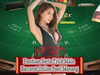 Panduan Serta Trick Main Baccarat Online Pasti Menang