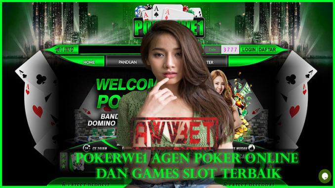 PokerWe1 Agen Poker Online Dan Games Slot Terbaik