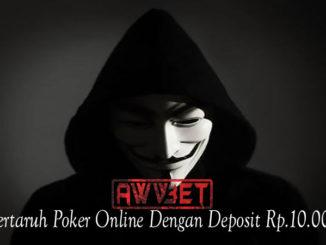 Bertaruh Poker Online Dengan Deposit Rp.10.000