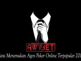 Cara Menemukan Agen Poker Online Terpopular 2019
