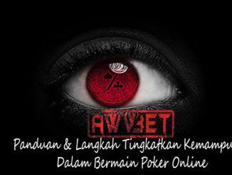 Panduan & Langkah Tingkatkan Kemampuan Dalam Bermain Poker Online