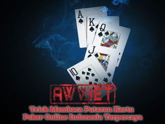 Trick Membaca Putaran Kartu Poker Online Indonesia Terpercaya