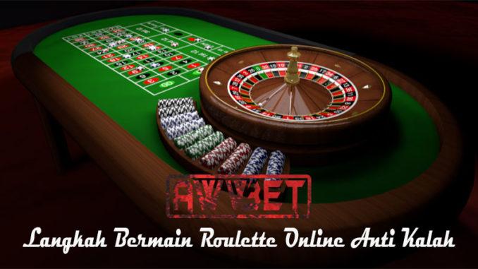 Langkah Bermain Roulette Online Anti Kalah