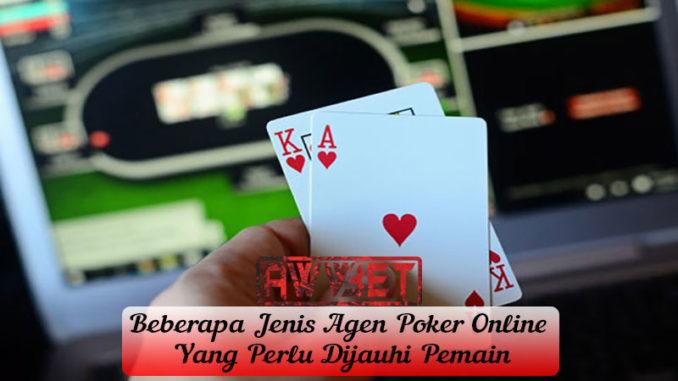 Beberapa Jenis Agen Poker Online Yang Perlu Dijauhi Pemain