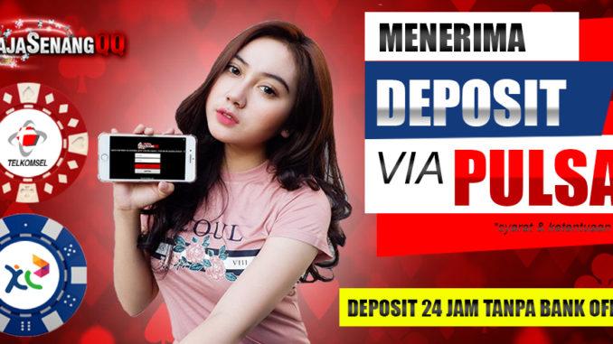 Deposit lewat Pulsa Poker Domino Online Terpercaya