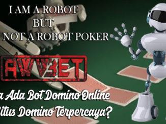 Apa Ada Bot Domino Online Di Situs Domino Terpercaya?